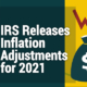 IRS Releases Inflation Adjustments for 2021