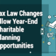 Tax Law Changes Allow Year-End Charitable Planning Opportunities