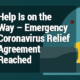 Help Is on the Way – Emergency Coronavirus Relief Agreement Reached