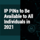 IP PINs to Be Available to All Individuals in 2021