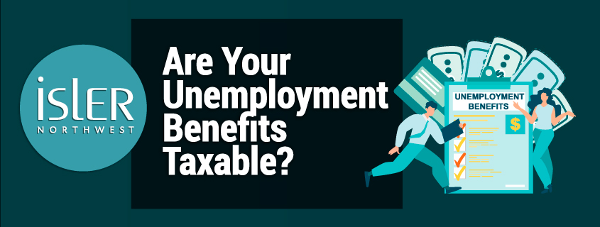 Are Your Unemployment Benefits Taxable?