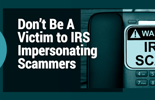 Don't Be A Victim to IRS Impersonating Scammers
