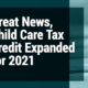 Great-News-Child-Care-Tax-Credit-Expanded-for-2021