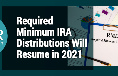 Required Minimum IRA Distributions Will Resume in 2021